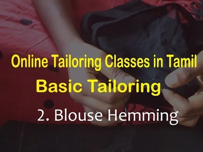 Online tailoring course in tamil   saree blouse hemming stitch by hand in tamil
