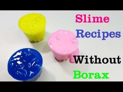 3 Ways Popular No Borax Slime Recipes! How To Make Slime Without Borax