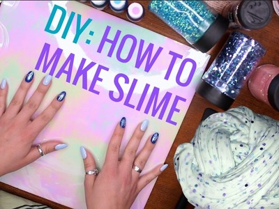 DIY: How To Make Slime!