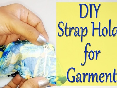 DIY Strap Holder for Garments | Life Hacks Every Woman Should Know