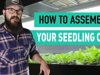 How to Assemble Your New DIY Seedling Cart XL
