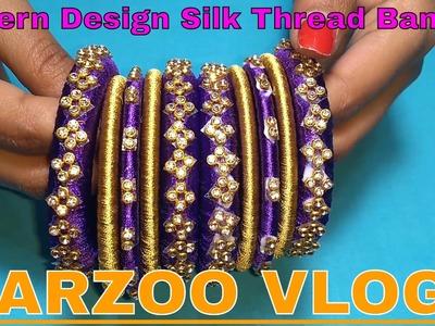 2017 Newly pattern design Silk Thread Bangles | DIY Bangles Tutorial | Arzoo Vlogs