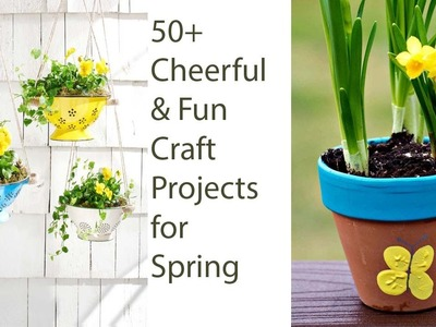 50+ Cheerful & Fun Craft Projects for Spring