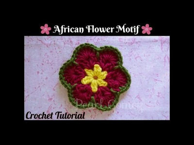 Crochet Made Easy - How to make African Flower Motif (Step by Step Tutorial) ♥ Pearl Gomez ♥