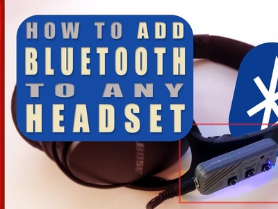 DIY Bluetooth Adapter for ANY Headset || How To