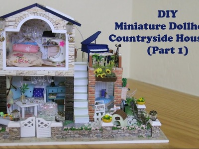 DIY Miniature Dollhouse Kit Countryside House (Part 1)