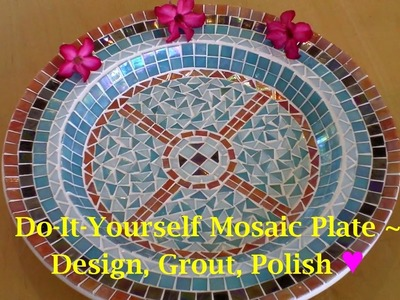 DIY Mosaic Craft Tutorial | How To Design, Grout & Finish Your Mosaic