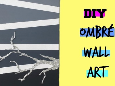 DIY Ombré Wall Art | Cheap & Easy Room Decor |  Aluminium Foil Crafts
