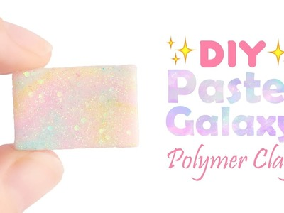 DIY Pastel Galaxy Polymer Clay Tutorial