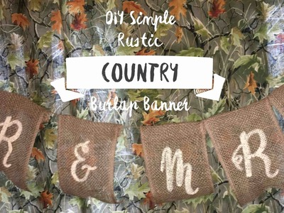 DIY Simple Rustic Country Burlap Banner Decor for Parties or Weddings 2017