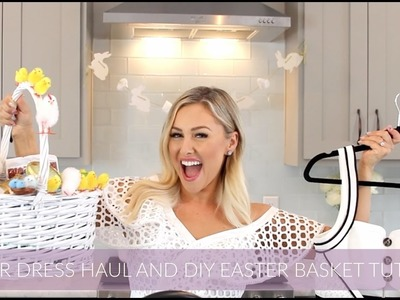 EASTER DRESS HAUL AND DIY EASTER BASKET TUTORIAL