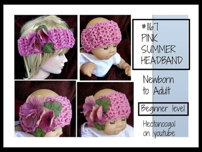 How to crochet a  headband, summer headband for Newborn to Adult, video # 1422, 1167yt