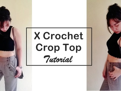 How to Crochet Easy X Crop Top