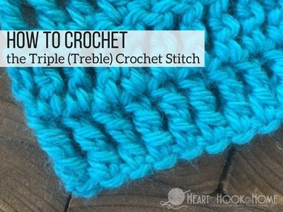 How to Crochet the Triple (Treble) Crochet Stitch
