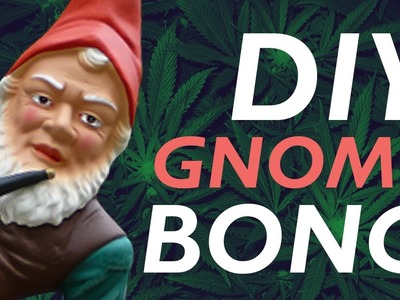 How To Make a DIY Gnome Bong