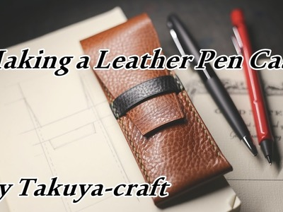 Making a Leather Pen Case by Takuya-craft