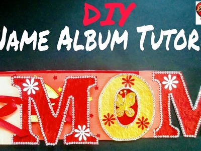 Name Album Tutorial | DIY | Mother's Day Special | How to Make Name Album