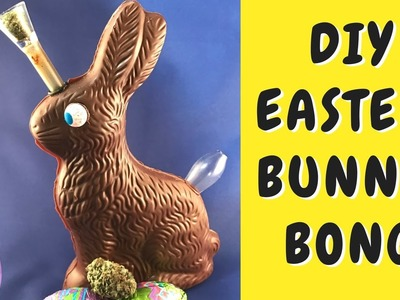 Stoner Crafts: Easter Bunny Bong Tutorial DIY
