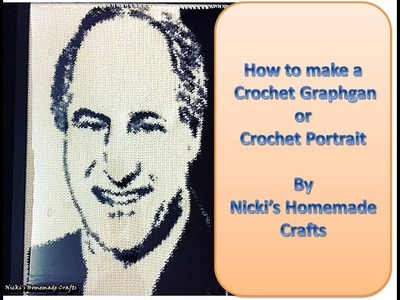 Updated and Very Easy Tutorial: How to make a Crochet Graphgan or Crochet Portrait
