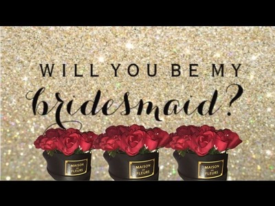 Wedding Series | Will you be my bridesmaid? Proposal DIY 2017