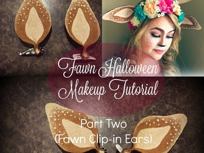 Fawn Halloween Makeup Tutorial |PART TWO [ Clip-in fawn ears]
