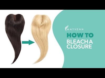 How To Bleach A Closure