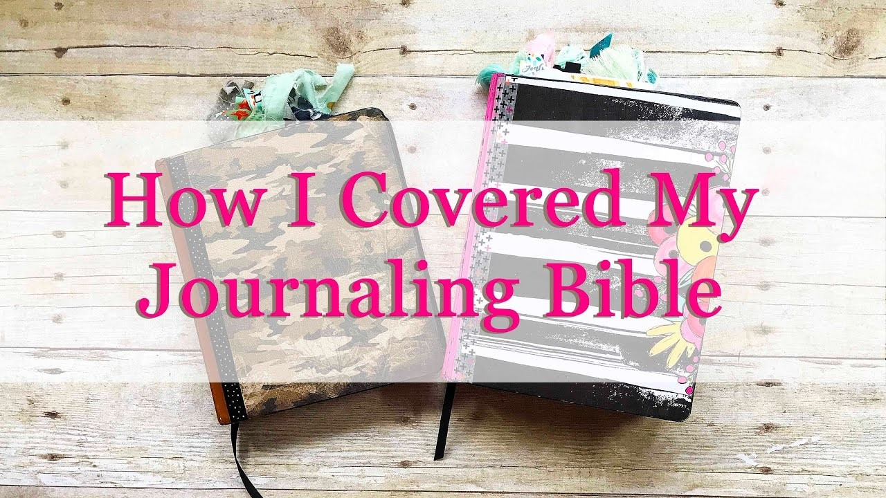 How I Covered My Journaling Bible