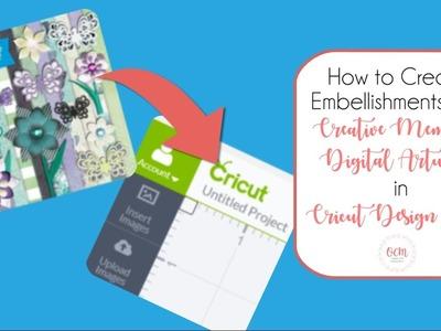 How to Create Custom Embellishments with Creative Memories Digital Artwork in Cricut Design Space