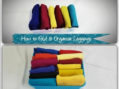 How to Fold and Store Leggings to Save Space