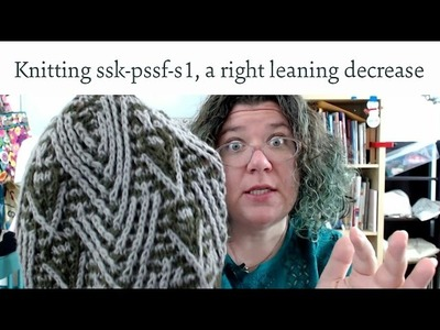 How to knit ssk-pssf-s1 a right leaning decrease that matches s1-k2tog-psso