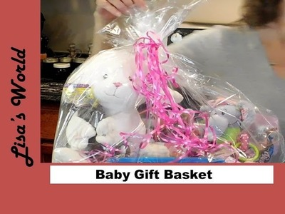 How To Make A Baby Gift Basket with Lisa's World