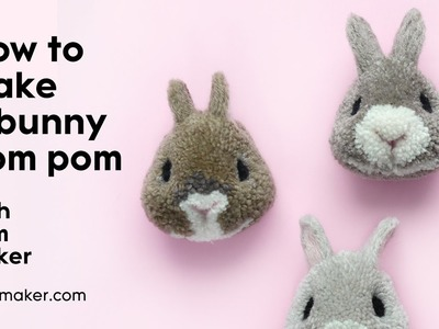 How To Make A Bunny Pompom - Pom Maker Tutorial