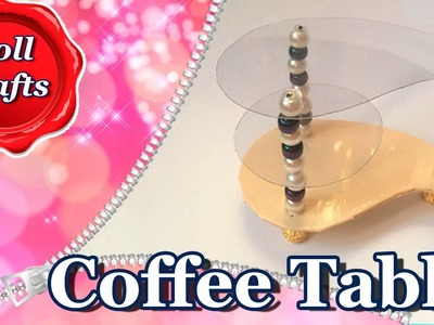 How to make a Doll COFFEE TABLE. Easy DIY. Doll crafts.