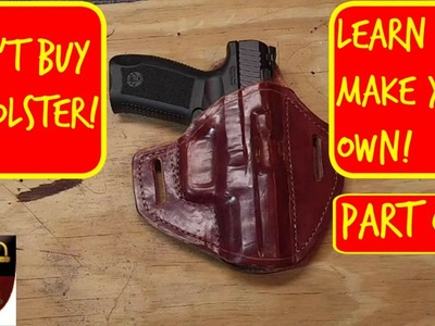 How to Make a Leather Holster Part One