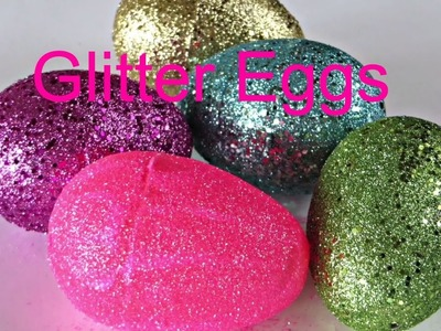 How to make Awesome Glitter Easter Eggs