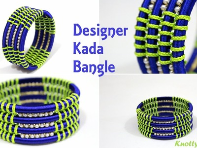 How to make Designer Silk Thread Kada Bangle | Braided and Weaved Design | Tutorial | Knotty Threadz
