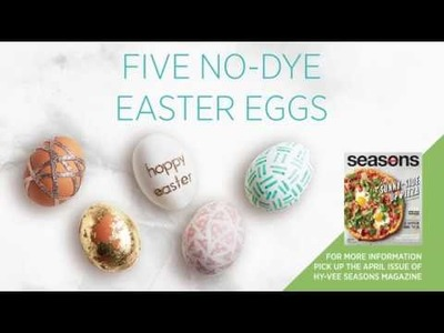 How To Make Five No-Dye Easter Eggs