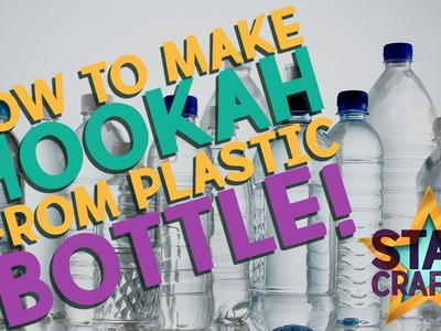 How to make hookah from plastic bottle! CRAFTS IDEA!
