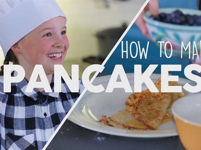 HOW TO MAKE PANCAKES!