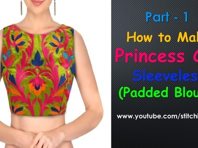 How to Make Princess cut Padded blouse  Part  1 || Princess Cut Blouse Cutting and Stitching ||
