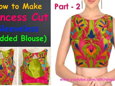How to Make Princess cut Padded blouse Part -2  || Princess Cut Blouse Cutting and Stitching ||