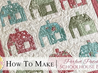 How to Make the Perfect Patchwork Schoolhouse Block | with Jennifer Bosworth of Shabby Fabrics