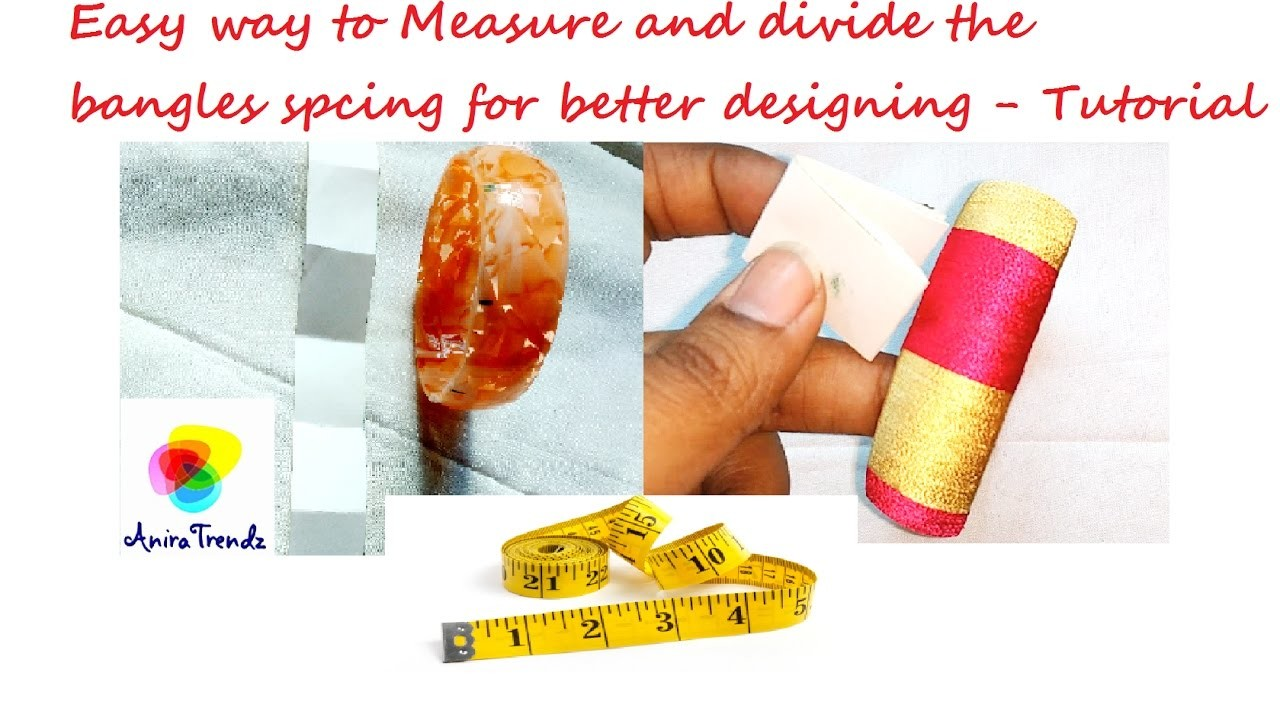 How to measure base bangle for Silk thread Bangle Designing without any tools- Tutorial