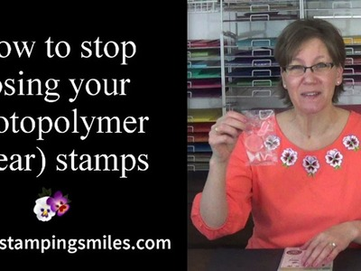How to stop losing your photopolymer (clear) stamps