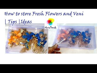 How to store Fresh Flower Veni | Pelli Poola Jada Storage Ideas | Tips