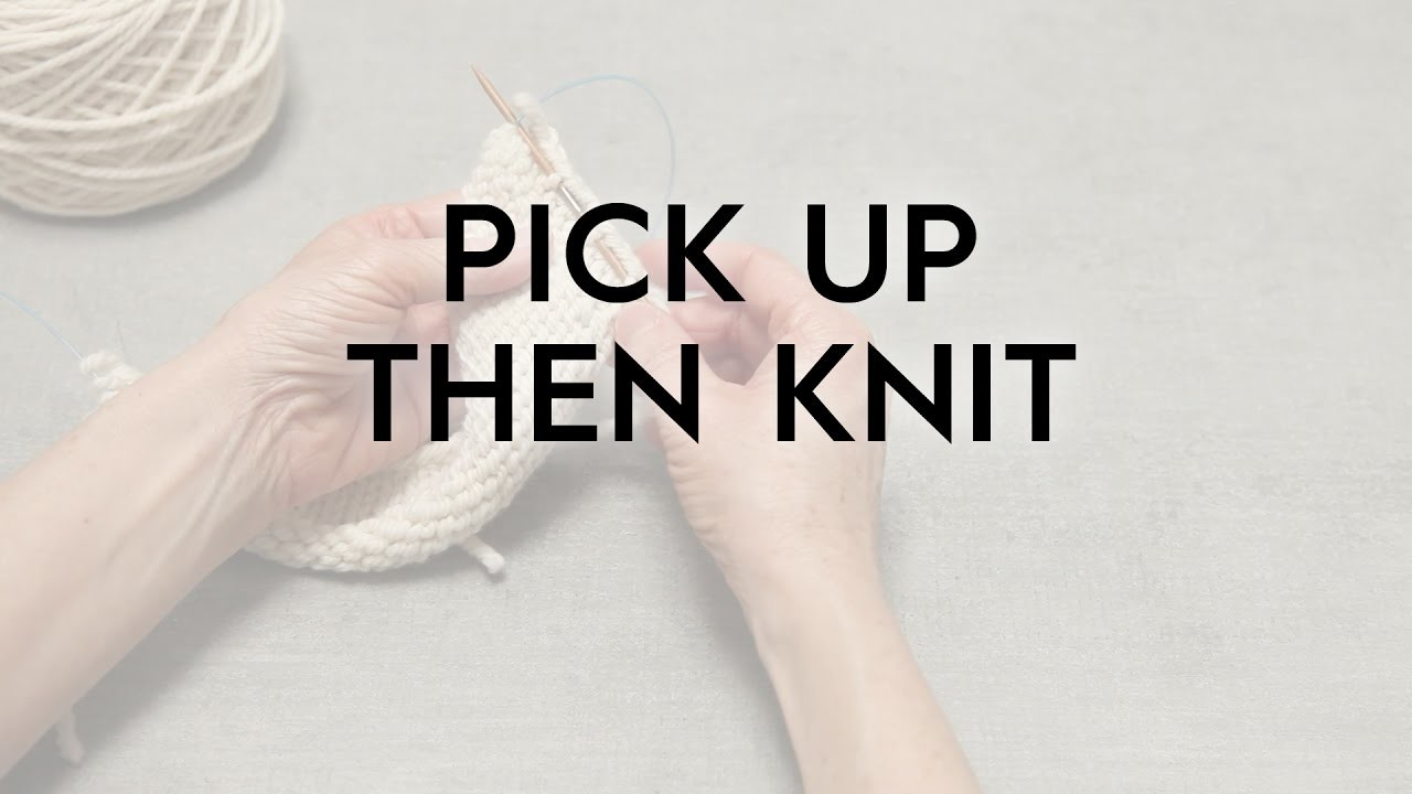 Pick Up Then Knit. Knitting Tutorial
