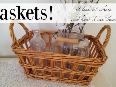 Baskets | A look at where and how I use them!