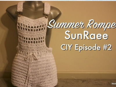 Crochet Overall Romper| #SunRaee CIY episode 2| getting the hang of this!