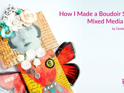 How I Made a Boudoir Styled Mixed Media Doll