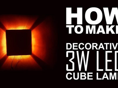 How To Make 3W Cube LED Wall Lamp Light Easy Way